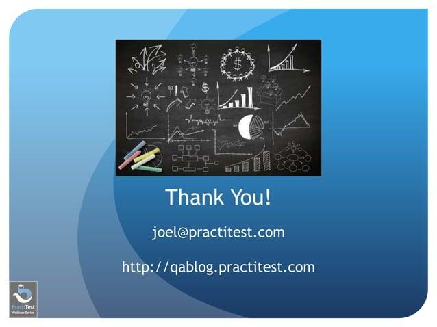 Thank You! joel@practitest.com http://qablog.practitest.com