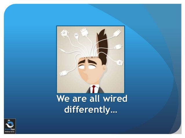 We are all wired differently…