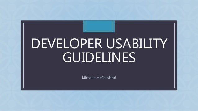 C DEVELOPER USABILITY GUIDELINES Michelle McCausland