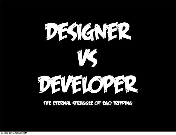 Designer                                 vs                             developer                             the eternal ...