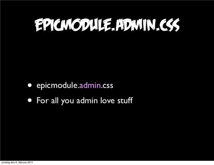epicmodule.admin.css                     • epicmodule.admin.css                     • For all you admin love stuffsøndag d...