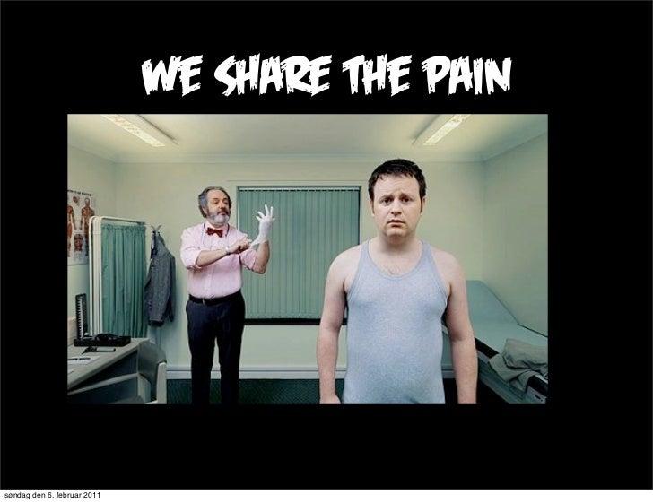 we share the painsøndag den 6. februar 2011