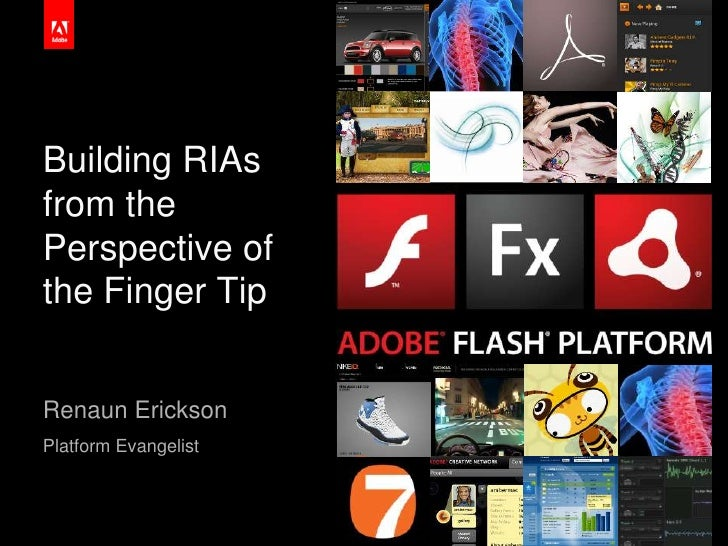 Building RIAs from the Perspective of the Finger Tip<br />Renaun Erickson<br />Platform Evangelist<br />