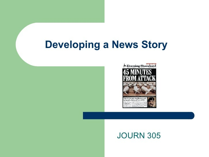 Developing a News Story JOURN 305