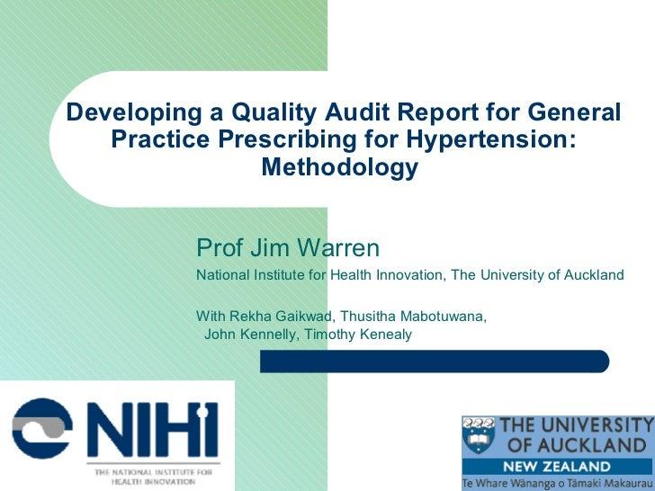 Developing a Quality Audit Report for General Practice Prescribing for Hypertension: Methodology   Prof Jim Warren Nationa...