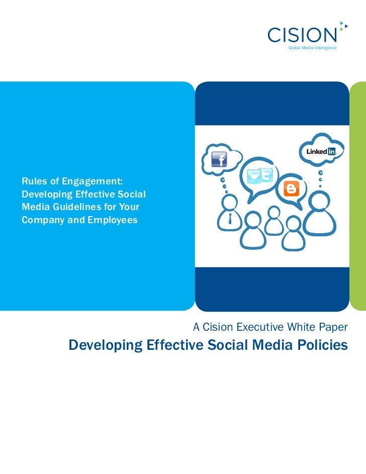 Rules of Engagement:Developing Effective SocialMedia Guidelines for YourCompany and Employees                             ...