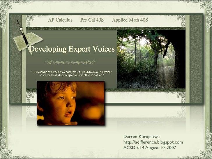 Darren Kuropatwa http://adifference.blogspot.com ACSD #14 August 10, 2007