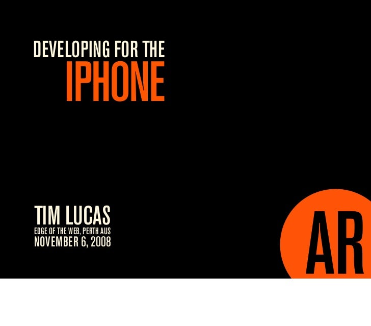 DEVELOPING FOR THE           IPHONE  TIM LUCAS EDGE OF THE WEB, PERTH AUS NOVEMBER 6, 2008