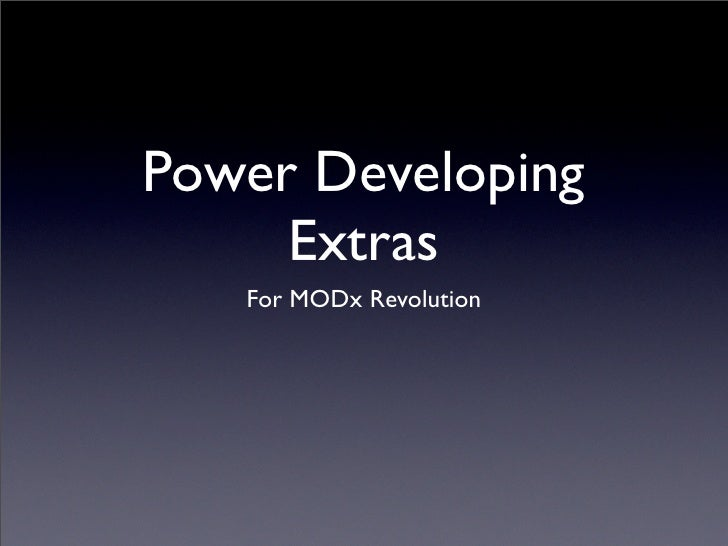 Power Developing      Extras    For MODx Revolution
