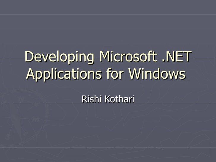 Developing Microsoft .NET Applications for Windows  Rishi Kothari