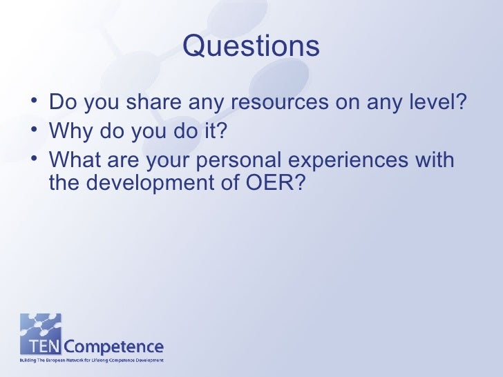 Questions <ul><li>Do you share any resources on any level? </li></ul><ul><li>Why do you do it? </li></ul><ul><li>What are ...