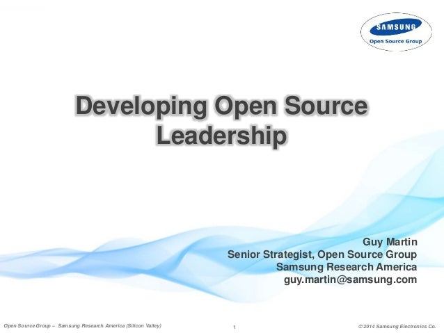 1 © 2014 Samsung Electronics Co.Open Source Group – Samsung Research America (Silicon Valley) 1 © 2014 Samsung Electronics...