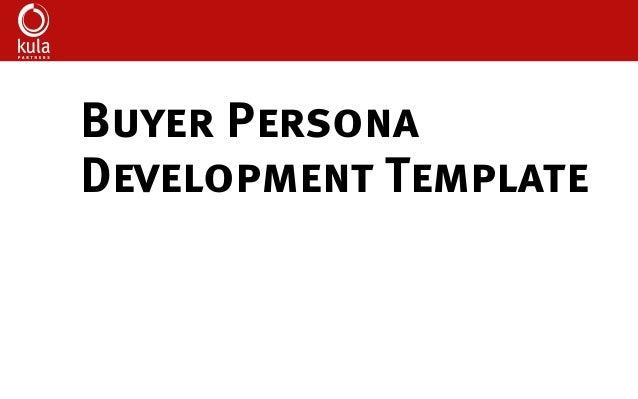 Buyer Persona Development Template Buyer Persona Development Template