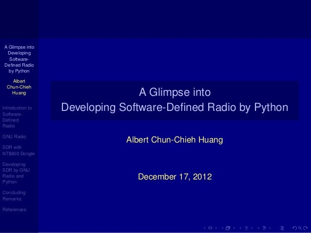 A Glimpse into Developing  Software-Defined Radio  by Python    Albert  Chun-Chieh    Huang                        A Glimps...
