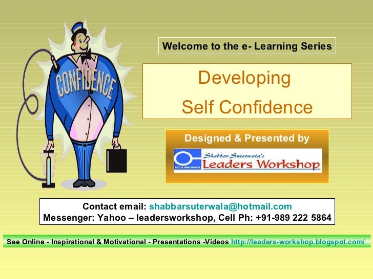 Contact email:  [email_address] Messenger: Yahoo – leadersworkshop, Cell Ph: +91-989 222 5864 See Online - Inspirational &...