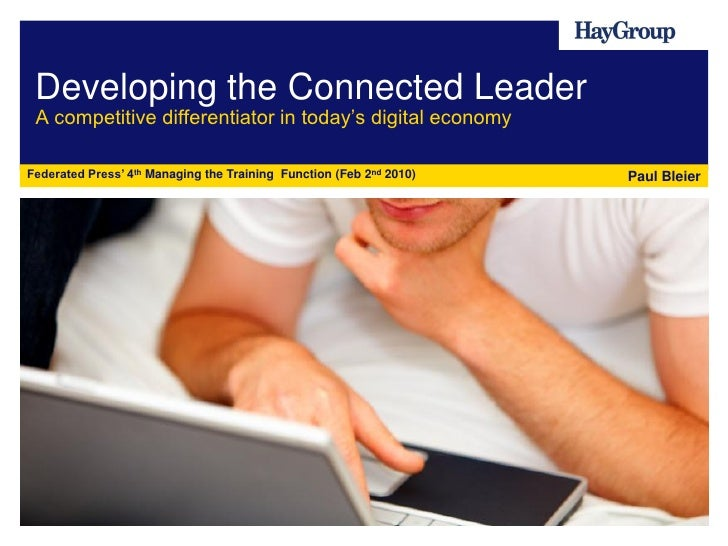 """Developing the Connected Leader  A competitive differentiator in today""""s digital economy  Federated Press' 4th Managing th..."""