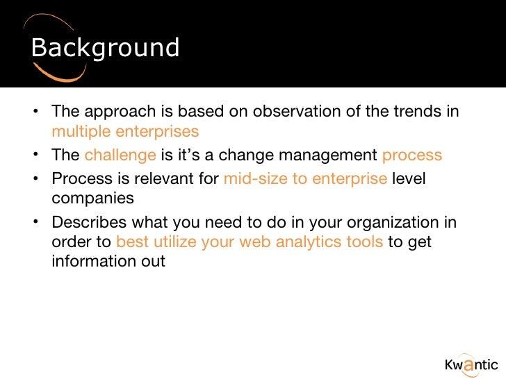 Background <ul><li>The approach is based on observation of the trends in  multiple enterprises </li></ul><ul><li>The  chal...