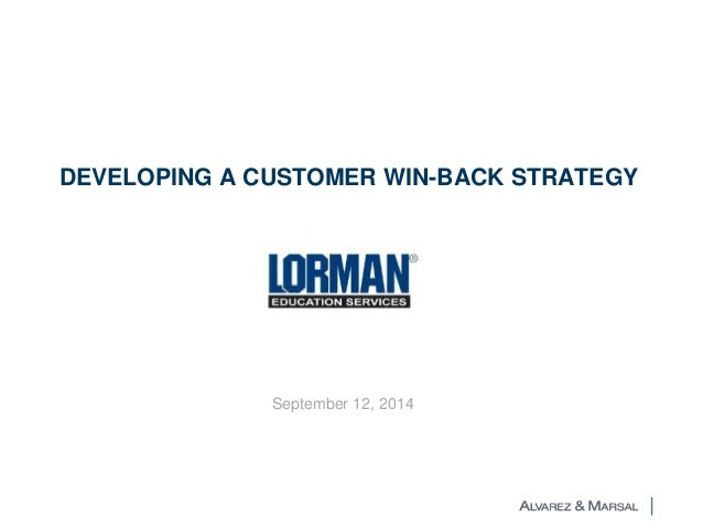 DEVELOPING A CUSTOMER WIN-BACK STRATEGY  September 12, 2014