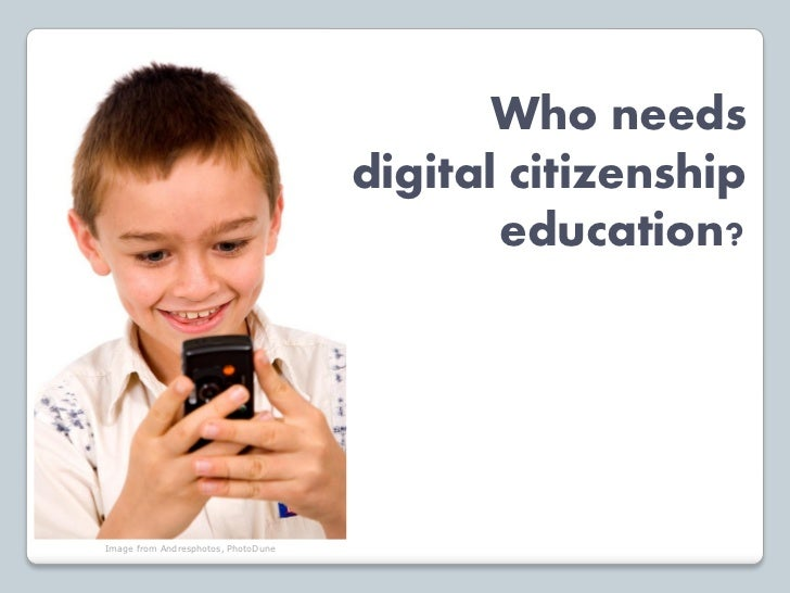 Who needs                                     digital citizenship                                            education?Ima...