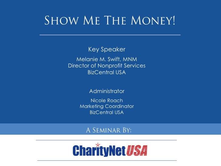 Key Speaker    Melanie M. Swift, MNM Director of Nonprofit Services        BizCentral USA           Administrator         ...