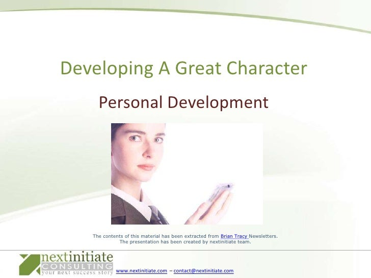 Personal Development<br />Developing A Great Character<br />