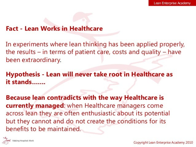 Lean Enterprise Academy Copyright Lean Enterprise Academy 2010 Fact - Lean Works in Healthcare In experiments where lean t...