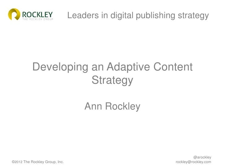 Leaders in digital publishing strategy           Developing an Adaptive Content                      Strategy             ...