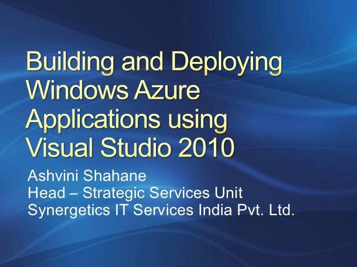 Ashvini ShahaneHead – Strategic Services UnitSynergetics IT Services India Pvt. Ltd.