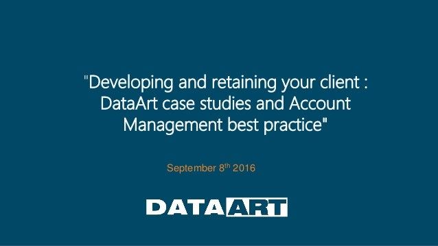 """September 8th 2016 """"Developing and retaining your client : DataArt case studies and Account Management best practice"""""""
