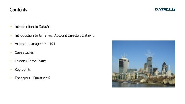 Contents • Introduction to DataArt • Introduction to Janie Fox, Account Director, DataArt • Account management 101 • Case ...