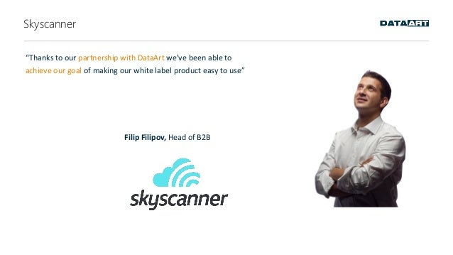 """Skyscanner """"Thanks to our partnership with DataArt we've been able to achieve our goal of making our white label product e..."""