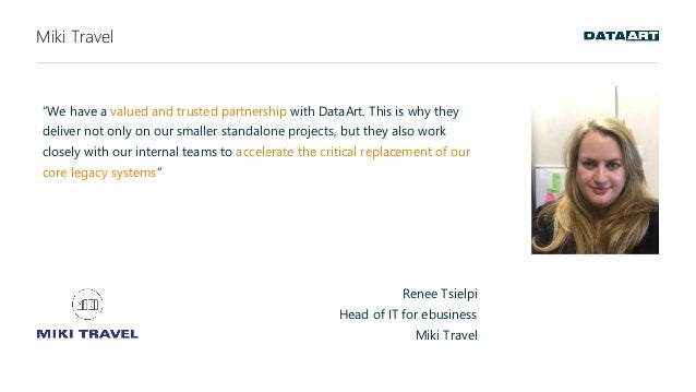 """Miki Travel """"We have a valued and trusted partnership with DataArt. This is why they deliver not only on our smaller stand..."""