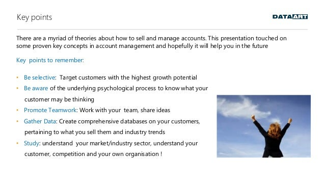 Key points There are a myriad of theories about how to sell and manage accounts. This presentation touched on some proven ...