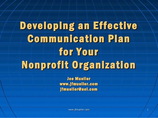 www.jfmueller.comwww.jfmueller.com 11 Developing an EffectiveDeveloping an Effective Communication PlanCommunication Plan ...