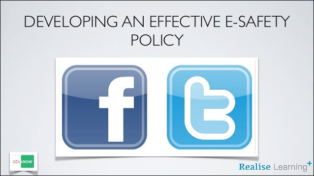 DEVELOPING AN EFFECTIVE E-SAFETY POLICY