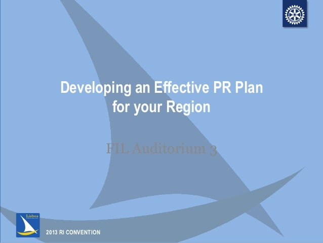 2013 RI CONVENTIONDeveloping an Effective PR Planfor your RegionFIL Auditorium 3