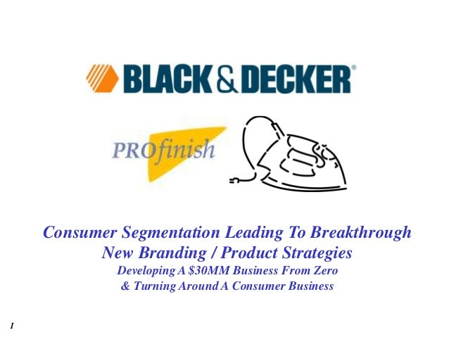 1 Consumer Segmentation Leading To Breakthrough New Branding / Product Strategies Developing A $30MM Business From Zero & ...
