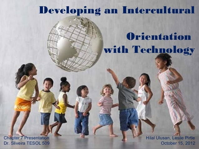 Developing an Intercultural                               Orientation                           with TechnologyChapter 7 P...