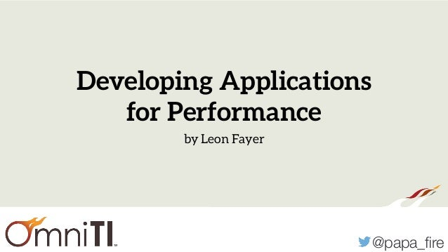 @papa_fire Developing Applications for Performance by Leon Fayer
