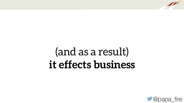 @papa_fire (and as a result) it effects business