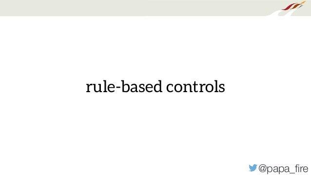 @papa_fire rule-based controls
