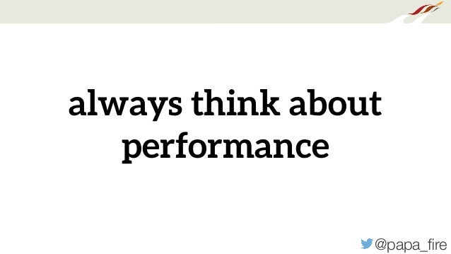 @papa_fire always think about performance