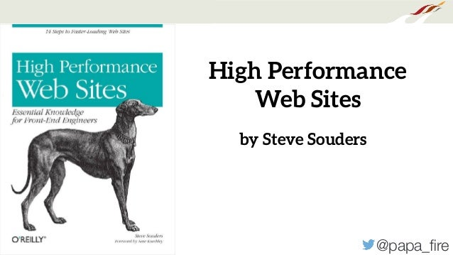 @papa_fire High Performance Web Sites by Steve Souders