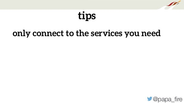 @papa_fire tips only connect to the services you need