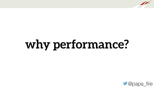 @papa_fire why performance?