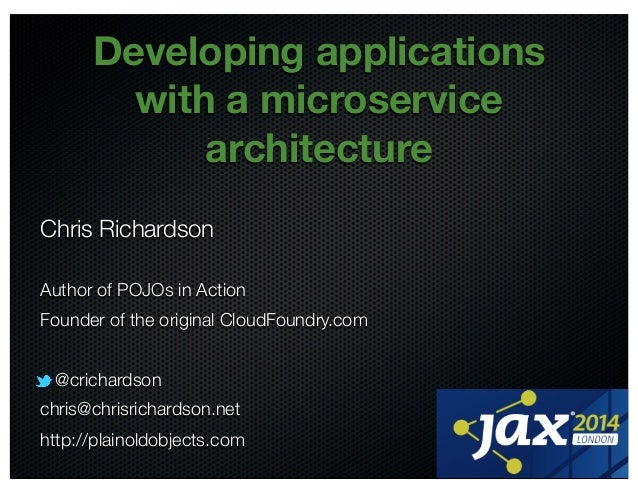 @crichardson  Developing applications  with a microservice  architecture  Chris Richardson  Author of POJOs in Action  Fou...