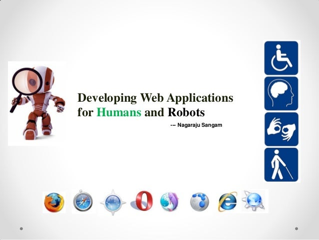 Developing Web Applications for Humans and Robots  --- Nagaraju Sangam