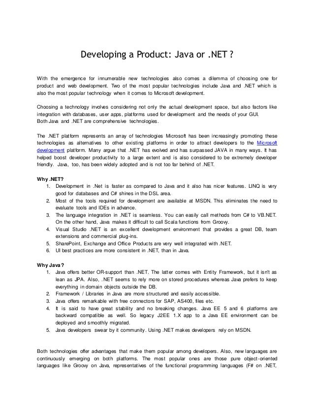 Developing a Product: Java or .NET ?With the emergence for innumerable new technologies also comes a dilemma of choosing o...