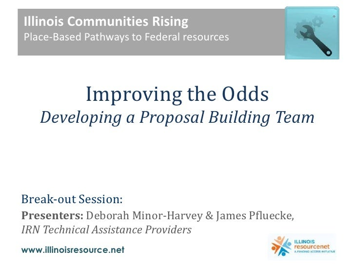 Illinois Communities Rising<br />Place-Based Pathways to Federal resources<br /><br />Improving the OddsDeveloping a Prop...