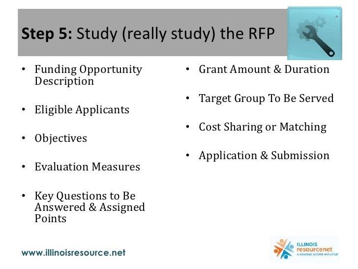 Step 5: Study (really study) the RFP <br /><ul><li>Funding Opportunity Description